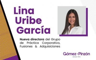 Comunicado: Lina Uribe asume la dirección de la práctica de Corporativo, Fusiones & Adquisiciones en Gómez-Pinzón