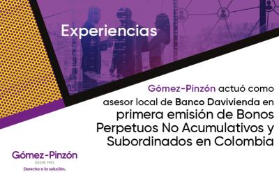 Comunicado: Gómez-Pinzón asesoró primera emisión de Bonos Perpetuos No Acumulativos y Subordinados en Colombia por parte de Banco Davivienda