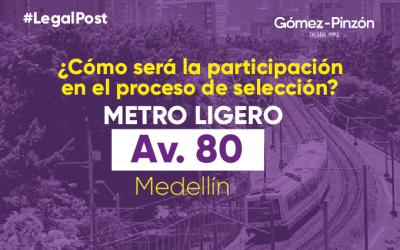 3. ¿Cómo será la participación en el proceso de selección?- Metro Ligero avenida 80 Medellín
