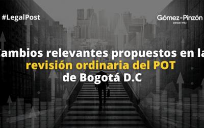 3. #CápsulasPOT: Cambios relevantes propuestos en la revisión ordinaria del POT de Bogotá D.C